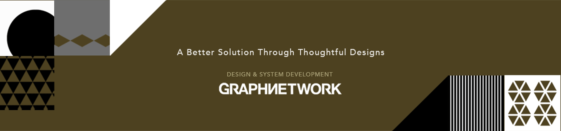 A Better Solution Through Thoughtful Designs Design and System development GRAPHNETWORK